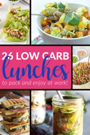 26 Low Carb Lunches to Pack and Enjoy at Work