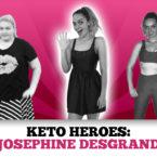 Keto Heroes: Josephine Desgrand