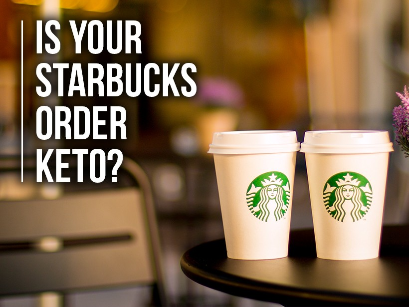 Is Your Starbucks Order Keto