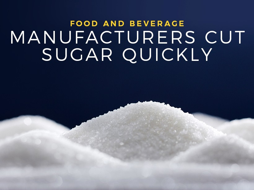 Food and Beverage Manufacturers Cut Sugar Quickly