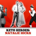 Keto Heroes: Natalie Hicks Destroys Emotional Eating Through Keto