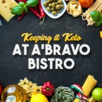 Keeping it Keto a'Bravo Bistro