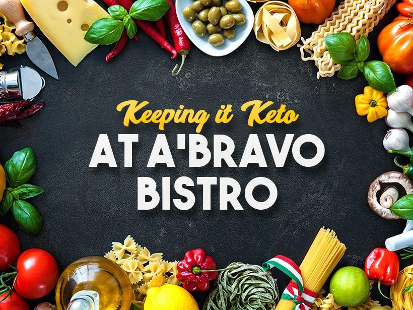 Keeping it Keto a'Bravo Bistro