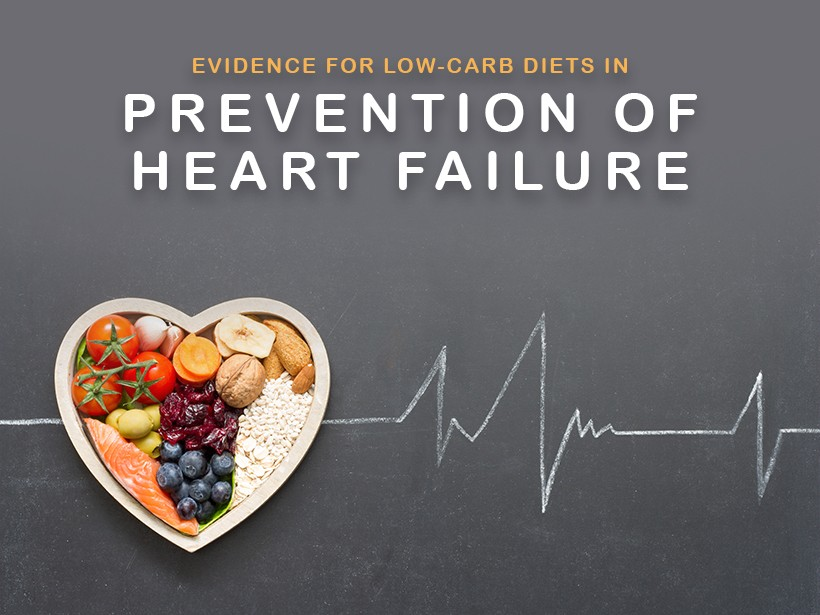 Evidence for Low-Carb Diets in Prevention of Heart Failure