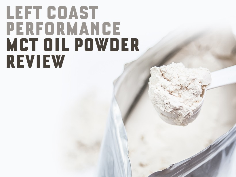 Left Coast Performance MCT Oil Powder Review