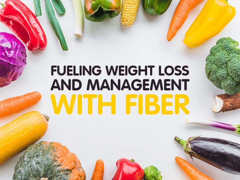 Fueling Weight Loss and Management with Fiber