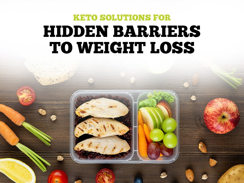 Keto Solutions for Hidden Barriers to Weight Loss