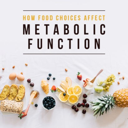 How your food choices affect your metabolic function