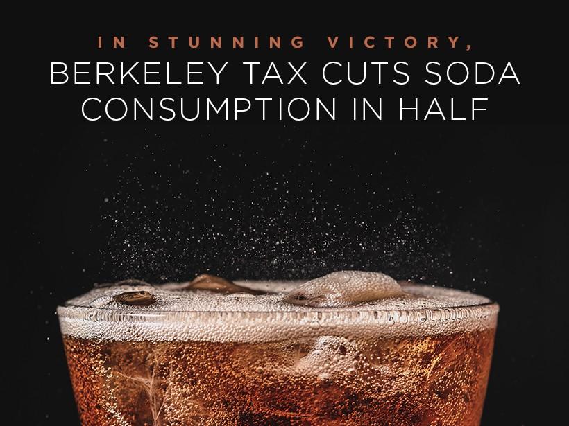 In Stunning Victory, Berkeley Tax Cuts Soda Consumption in Half