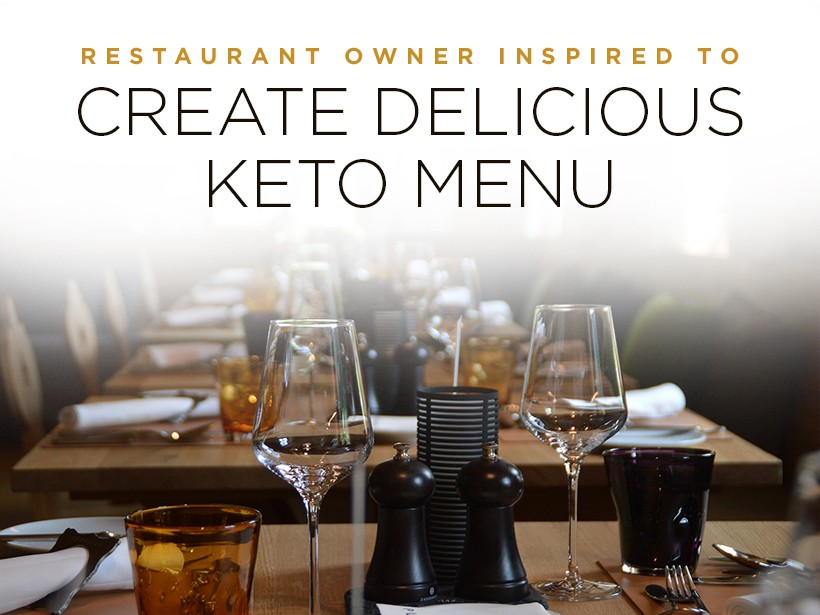 Restaurant Owner Inspired to Create Delicious Keto Menu